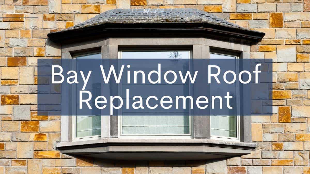 Bay Window Roof Replacement